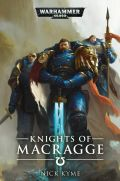 Ultramarines - KNIGHTS OF MACRAGGE (Nick Kyme)