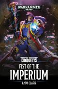Space Marine Conquests - FIST OF THE IMPERIUM (Andy Clark)