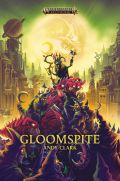 Age of Sigmar - GLOOMSPITE (Andy Clark)