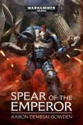 Space Marines - SPEAR OF THE EMPEROR (Aaron Dembski-Bowden)