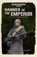 Imperial Guard Omnibus Volume 2 - HAMMER OF THE EMPEROR (Lyons, Parker & Soulban) (2020)