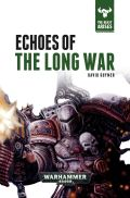 Beast Arises, The - 6. ECHOES OF THE LONG WAR (David Guymer)