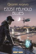 EZÜST FÉLHOLD BLUES (3. kiadás)