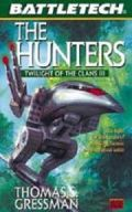 Battletech - Twilight of the Clans - 3. HUNTERS (Thomas S. Gressman)