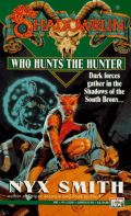 Shadowrun - WHO HUNTS THE HUNTER?