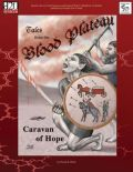 D20 Adventures - Tales from the Blood Plateau: CARAVAN OF HOPE Adv 3-4