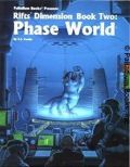 Palladium Universe - Rifts - DIMENSION BOOK 02. PHASE WORLD
