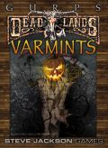 GURPS - DEADLANDS: VARMINTS