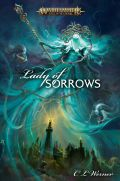 Age of Sigmar - LADY OF SORROWS (C L Werner)