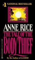 Vampire Chronicles - 4. THE TALE OF THE BODY THIEF