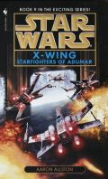 X-Wing - 9. STARFIGHTERS OF ADUMAR (Aaron Allston)