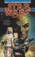 Bounty Hunter Wars - 2. SLAVE SHIP (K.W. Jeter)