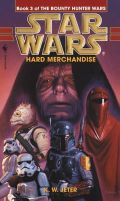 Bounty Hunter Wars - 3. HARD MERCHANDISE (K.W. Jeter)