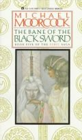 Elric Saga - 5. THE BANE OF THE BLACK SWORD