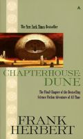 Dune Chronicles - 6. CHAPTERHOUSE: DUNE