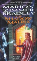Darkover - 5. Against the Terrans: First Age - 2. THE SHADOW MATRIX