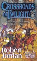Wheel of Time - 10. CROSSROADS OF TWILIGHT