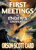 Card, Orson Scott - Ender's Series - 0. FIRST MEETINGS In Ender's Universe