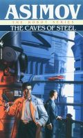 Asimov, Isaac - Robot Series - 2. CAVES OF STEEL