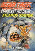 TNG - Starfleet Academy - 05. ATLANTIS STATION (V.E. Mitchell)