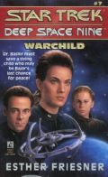 DS9 - 07. WARCHILD (Esther Friesner)
