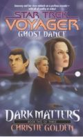 Voyager - 20. Dark Matters - 2. GHOST DANCE (Christie Golden)