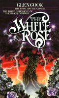 Cook, Glen - Chronicles of the Black Company - 03. THE WHITE ROSE