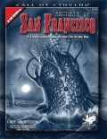 Call of Cthulhu - SECRETS OF SAN FRANCISCO: A 1920s Sourcebook for the City By the Bay
