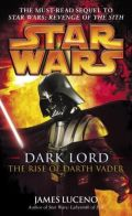 Dark Lord - DARK LORD: The Rise of Darth Vader (James Luceno)