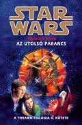Star Wars - Thrawn trilógia - 3. AZ UTOLSÓ PARANCS (2. kiadás)