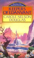 Carol Nelson Douglas: KEEPERS OF EDANVANT (borító kicsit kopott)